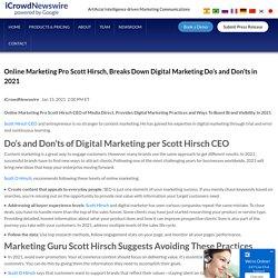 Online Marketing Pro Scott Hirsch, Breaks Down Digital Marketing Do's and Don'ts in 2021