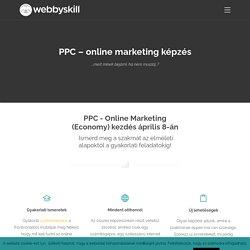 PPC - online marketing képzés - Webbyskill