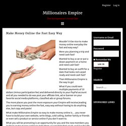 Make Money Online the Fast Easy Way - Millionaires Empire
