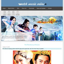 Watch Wuxia Online – The Mischievous Princess