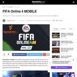 FIFA Online 4 MOBILE - GameK4u- Cập nhập tin tức esports nhanh nhất