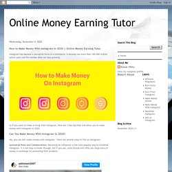 Online Money Earning Tutor: How to Make Money With Instagram in 2020
