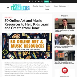 50 Online Art and Music Resources to Help Kids Learn and Create from Home