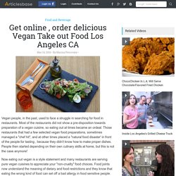 Get online , order delicious Vegan Take out Food Los Angeles CA