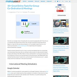 10+ Great Online Tools For Group Co-Ordination & Meetings