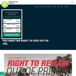You Have the Right to Stay Out of Jail - Online Paralegal Programs