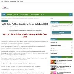 Top 20 Online Part time Work jobs for Beginer Make Cash 30000