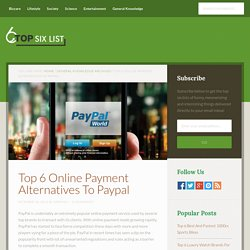 Top 6 Online Payment Alternatives To Paypal