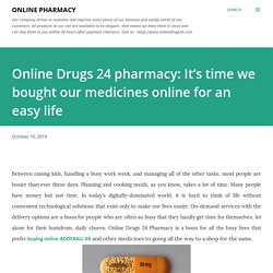 Online Drugs 24 Pharmacy: It's time we bought our medicines online for an easy life