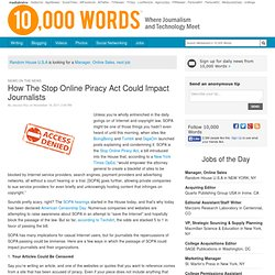 How The Stop Online Piracy Act Could Impact Journalists