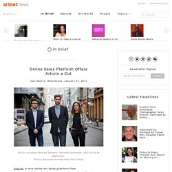 Online Sales Platform Offers Artists a Cut - artnet News