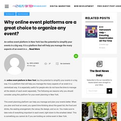 Why online event platforms are a great choice to organize any event? – Helps For Tech