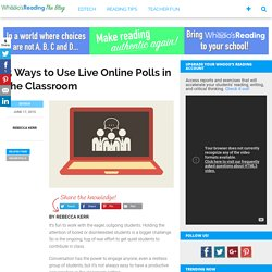 5 Ways to Use Live Online Polls in the Classroom – Whooo's Reading Blog