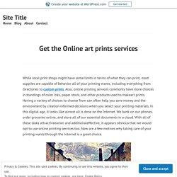 Get the Online art prints services – Site Title