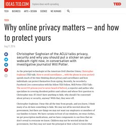 Why online privacy matters — and how to protect yours