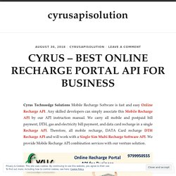CYRUS – BEST ONLINE RECHARGE PORTAL API FOR BUSINESS