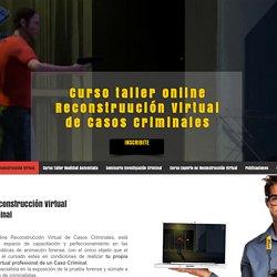 Curso online reconstrucción virtual de casos criminales