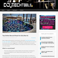 Top Online Record Pools For DJs (Part II)