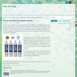 Place your order online to buy refrigerator water filter ~ Filter For Fridge