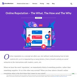 Online Reputation - The What, The How and The Why