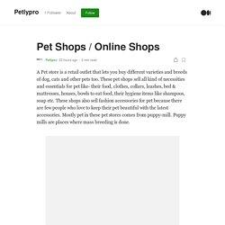 Pet Shops / Online Shops