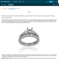 Want to take the best gift for your love? Go online to buy best rings and watches