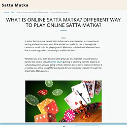 What is Online Satta Matka? Different Way to Play Online Satta Matka? - Satta Matka
