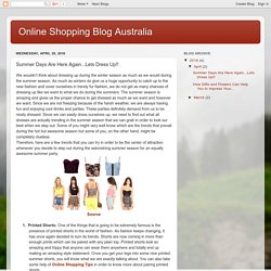 Online Shopping Blog Australia: Summer Days Are Here Again...Lets Dress Up!!