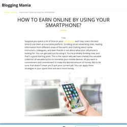 How to Earn Online by Using Your Smartphone? - Blogging Mania