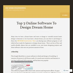 Top 3 Online Software To Design Dream Home – EW-Webb Enginnering