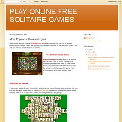 PLAY ONLINE FREE SOLITAIRE GAMES: Most Popular solitaire card gam