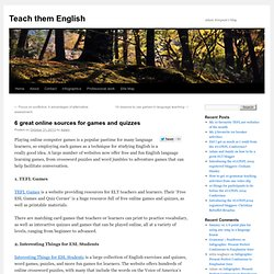 6 great online sources for games and quizzes