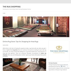 Online Rug Store: Tips for Shopping for Area Rugs