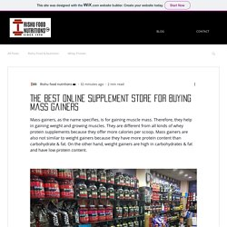 The Best Online Supplement Store for Buying Mass Gainers