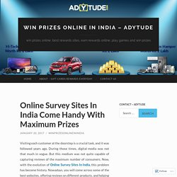 Online Survey Sites In India Come Handy With Maximum Prizes