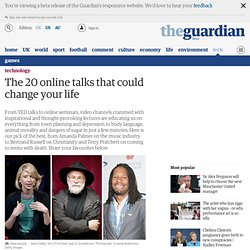 The 20 online talks that could change your life | Technology