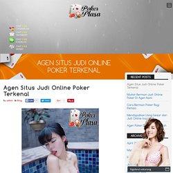 Agen Situs Judi Online Poker Terkenal