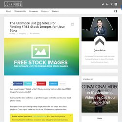 John Price Online – The Ultimate [Updated] List for Finding FREE Stock Images for Your Blog