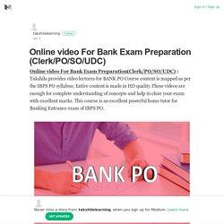 Online video For Bank Exam Preparation (Clerk/PO/SO/UDC)