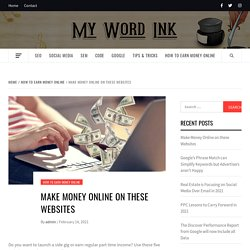 Make Money Online on these Websites - Mywordink