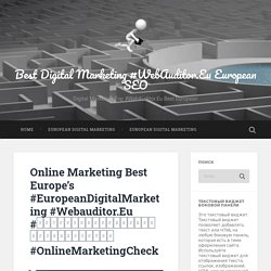 Online Marketing Best Europe's #EuropeanDigitalMarketing #Webauditor.Eu #অনুসন্ধানবিপণনপরামর্শকারীসেরা #OnlineMarketingCheck