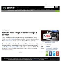 Onlinewerbung: Youtube will nervige 30-Sekunden-Spots stoppen - Golem.de