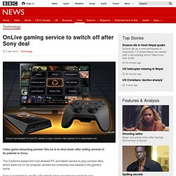 OnLive gaming service to switch off after Sony deal - BBC News