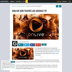 OnLive sur toutes les Google TV