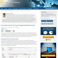 You only control 1/3 of your Page Load Performance! Application Performance