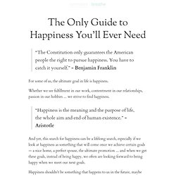 The Only Guide to Happiness You'll Ever Need | zen habits