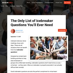 The Only List of Icebreaker Questions You'll Ever Need