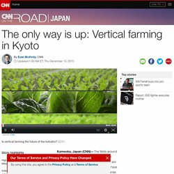 The only way is up: Vertical farming in Kyoto