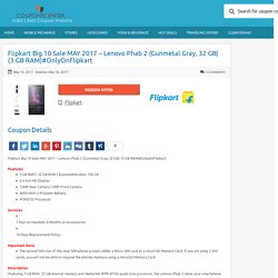 Flipkart Big 10 Sale MAY 2017 - Lenovo Phab 2 (Gunmetal Gray, 32 GB) (3 GB RAM)#OnlyOnFlipkart Couponscenter