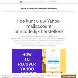 Gemakkelijke manieren om een Yahoo-account te herstellen